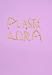 PLASTIC AURA DAY 1