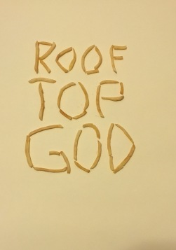 ROOF TOP GOD DAY 1
